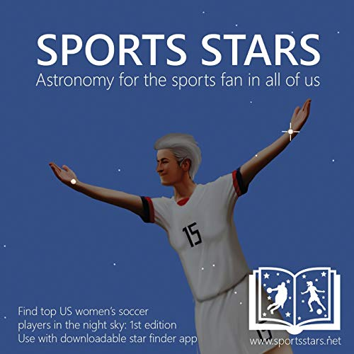 Sports Stars: Astronomy for the Sports Fan in All of Us (U.S. Women's Soccer Edition)