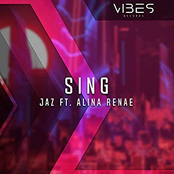 Sing (feat. Alina Renae)