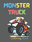 Monster Truck Coloring Book: Monster Jam and Giant Wheel Cool Coloring Pages For Adult Toddlers Boys Girls and Kids Ages 4-8 3-5