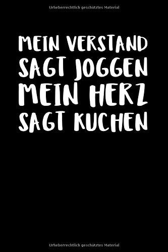 Mein Verstand Sagt Joggen Mein Herz Sagt Kuchen: Notizbuch Journal Tagebuch 100 linierte Seiten   6x9 Zoll (ca. DIN A5)