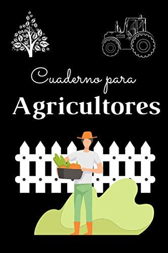 Cuaderno para Agricultores: Cuaderno De Notas Original Como Regalo Para Agricultores , folleto para agriculturalores y ganaderos - control de cultivos - 120 Páginas