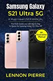 Samsung Galaxy S21 Ultra 5G A Must-Have USER MANUAL: This book Guides you with Step by Step to Master the Samsung Galaxy S21 Ultra 5G (English Edition)