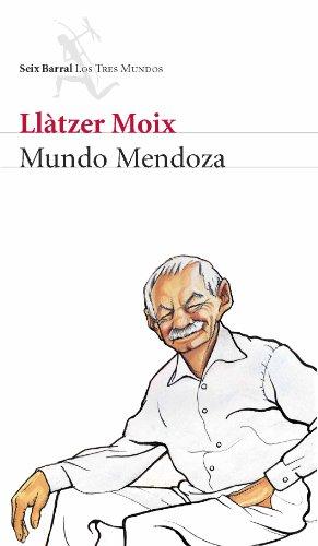Mundo Mendoza (Biblioteca Los Tres Mundos)