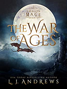 The War of Ages: A Dragon Shifter Fantasy (Dragon Mage) by [LJ Andrews]