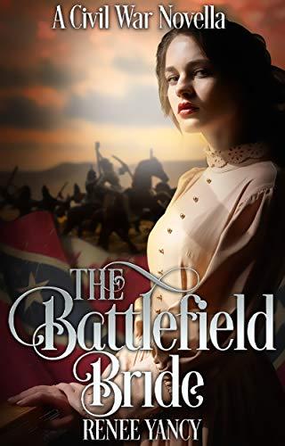 The Battlefield Bride: A Civil War Novella