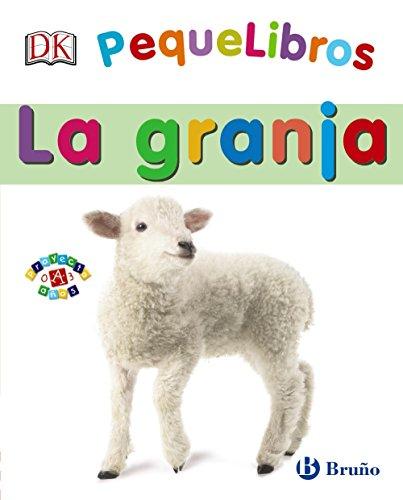 PequeLibros. La granja (Castellano - A Partir De 0 Años - Proyecto De 0 A 3 Años - Libros Lógicos)