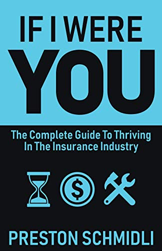 Compare Textbook Prices for If I Were You: The Complete Guide To Thriving In The Insurance Industry  ISBN 9781793886132 by Schmidli, Preston,Johnson, Lacey,Sy, McBilly,Ayers, Nick,Langille, Chris,Dugmore, Rick,Botma, Grant,Shaw, Will,Anderson, Wessly,Germanov, Peter