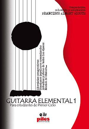 ALBERT RICOTE F. - Guitarra Elemental Vol.1 para Guitarra