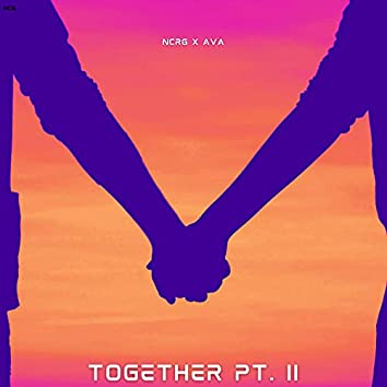 Together pt.II