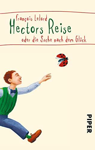 Hectors Reise: oder die Suche nach dem Glück (Hectors Abenteuer 1)
