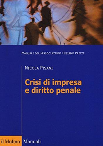 Crisi di impresa e diritto penale. Manuali dell'Associazione Disiano Preite