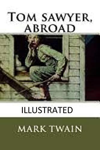 Tom Sawyer Abroad Illustrated (English Edition)