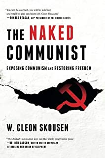 By W. Cleon Skousen The Naked Communist (The Naked Series) (Volume 1) (5th Edition) [Paperback]