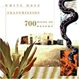 700 transmission - 700 miles of desert (1999) by White Rose Transmission