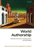 World Authorship (Oxford Twenty-First Century Approaches to Literature)