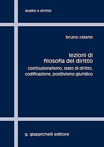 Lezioni di filosofia del diritto. Costituzionalismo, Stato di diritto, codificazione, positivismo giuridico