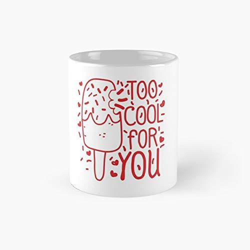 Too Cool for You - Taza clásica para helado, diseño de helado, 11 onzas