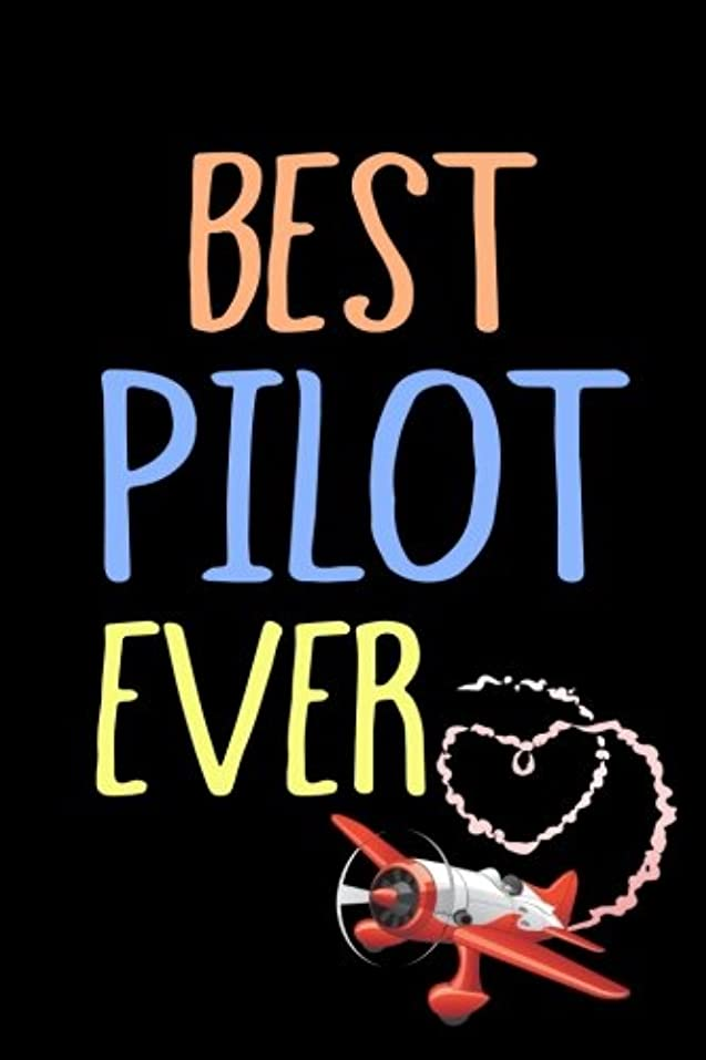 誠実南方のボイラーBest Pilot Ever: Blank Lined Notebook Journal