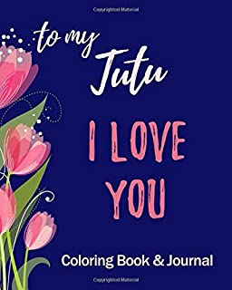 I Love You - To My Tutu - Coloring Book & Journal: Christian Hawaiian Grandma - Prayer Journal for Women - Positivity and Gratitude Notebook Diary - Positive Mindset - With Mandala Coloring Book Pages
