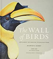 The Wall of Birds: One Planet, 243 Families, 375 Million Years (Harper Design)