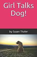 Girl Talks Dog!