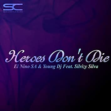 Heroes Don't Die  [Single]