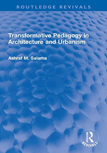 Transformative Pedagogy in Architecture and Urbanism (Routledge Revivals) (English Edition)