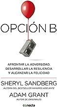 Opción B: Afrontar la adversidad, desarrollar la resiliencia y alcanzar la felicidad (Conecta)