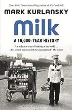 Milk: A 10,000-Year History