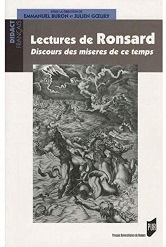 Lectures de Ronsard : Discours des miseres de ce temps