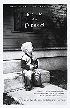 [David Lynch, Kristine McKenna]のRoom to Dream (English Edition)