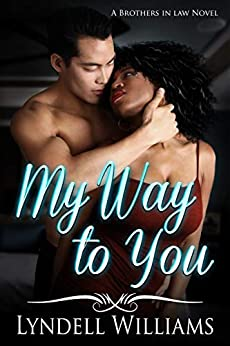 My Way to You (Brothers in Law Book 1) by [Lyndell Williams]