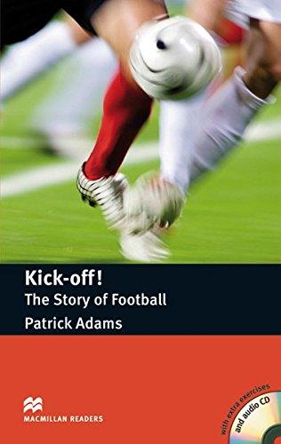Kick-off! The Story of Football: Lektüre mit 2 Audio-CDs (Macmillan Readers)