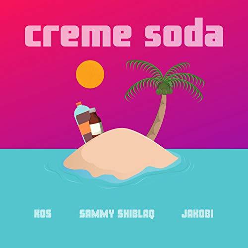 creme soda [Explicit]