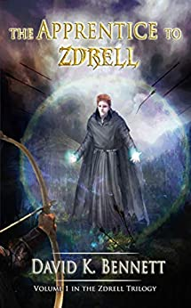The Apprentice to Zdrell (The Magic of Zdrell Book 1) by [David K. Bennett]