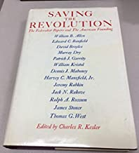 Saving the Revolution: The Federalist Papers and the American Founding