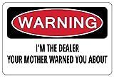 Kysd43Mill I'm The Dealer Your Mother Warned You About Funny Warning Panneaux d'avertissement pour la maison, en métal avec message de danger pour la propriété privée Panneau de portail de jardin, 20,3 x 30,5 cm Cadeau