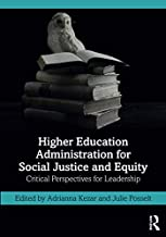 Higher Education Administration for Social Justice and Equity