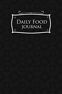 Daily Food Journal: Food Diary Book, Food Journal Macros, My Food Journal, Space For Meals, Amounts, Calories, Body Weight, Exercise & Calories Burnt; Vitamins & Meds, Water, Black Cover (Volume 25)
