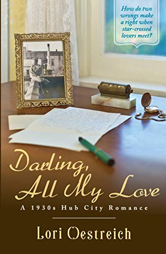 Compare Textbook Prices for Darling, All My Love: A 1930s Hub City Romance  ISBN 9781736140017 by Oestreich, Lori