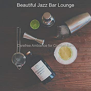 Carefree Ambiance for Cocktail Bars