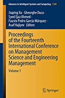 Proceedings of the Fourteenth International Conference on Management Science and Engineering Management: Volume 1 (Advances in Intelligent Systems and Computing (1190))