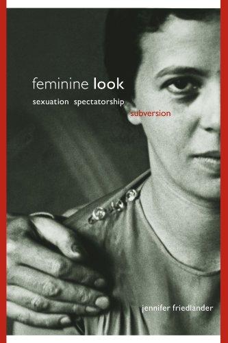 Feminine Look: Sexuation, Spectatorship, Subversion (Suny Series in Psychoanalysis and Culture)