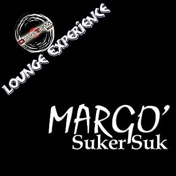 Suker Suk (Lounge Experience)