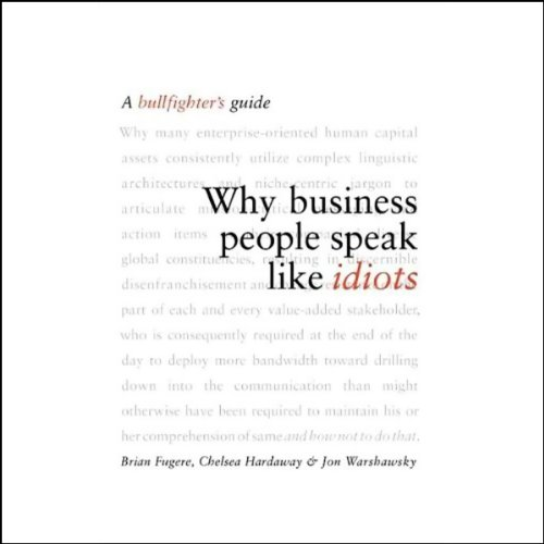 Why Business People Speak Like Idiots audiobook cover art