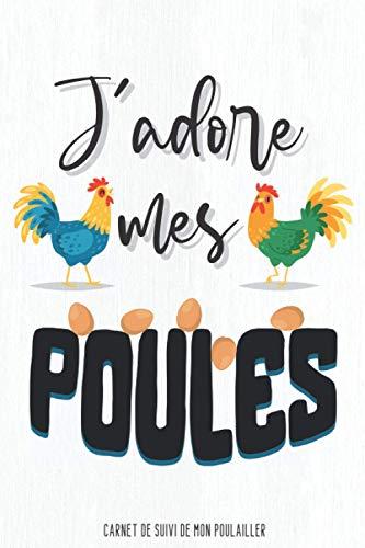 Carnet de suivi de mon poulailler: journal de bord pour élever des poules dans son jardin, livre pour élevage poule pondeuse