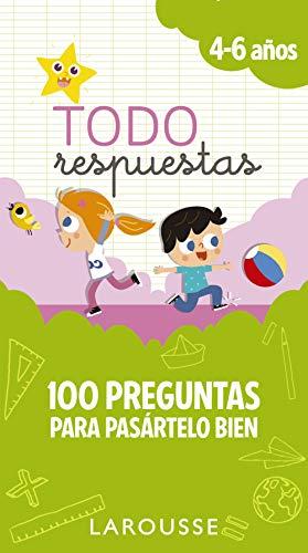 Todo respuestas.100 preguntas para pasártelo bien (LAROUSSE - Infantil / Juvenil - Castellano - A partir de 5/6 años)