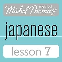 Michel Thomas Beginner Japanese, Lesson 7