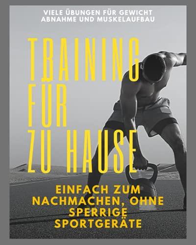 Training für zu Hause/Einfach zum Nachmachen, ohne sperrige Sportgeräte/Viele Übungen für Gewichtabnahme und Muskelaufbau/einfach und schnell überall ... Muskelaufbau/Gewichtabnahme/Fitness/Yoga