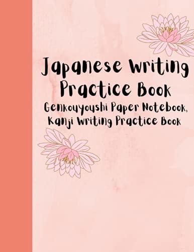 Japanese Writing Practice Book; Kanji Writing Practice Book; Genkouyoushi Paper Notebook; Pink Flower Cover